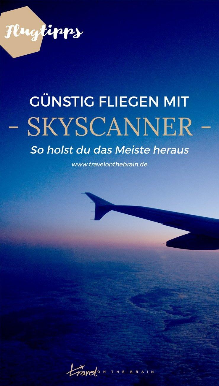 Günstig fliegen mit Skyscanner - So holst du das Meiste heraus