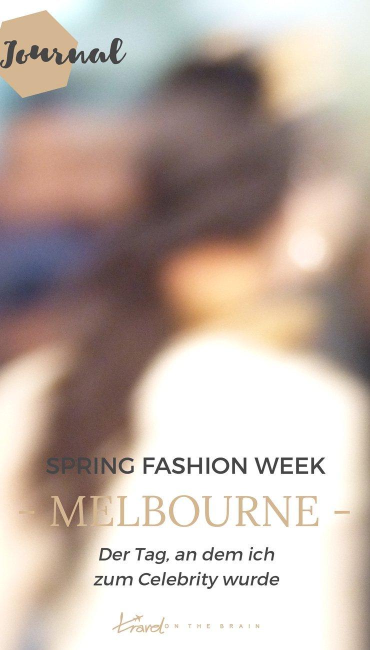 Wie man auf der Melbourne Spring Fashion Week für einen Celebrity gehalten wird und was man alles so Tolles erleben kann