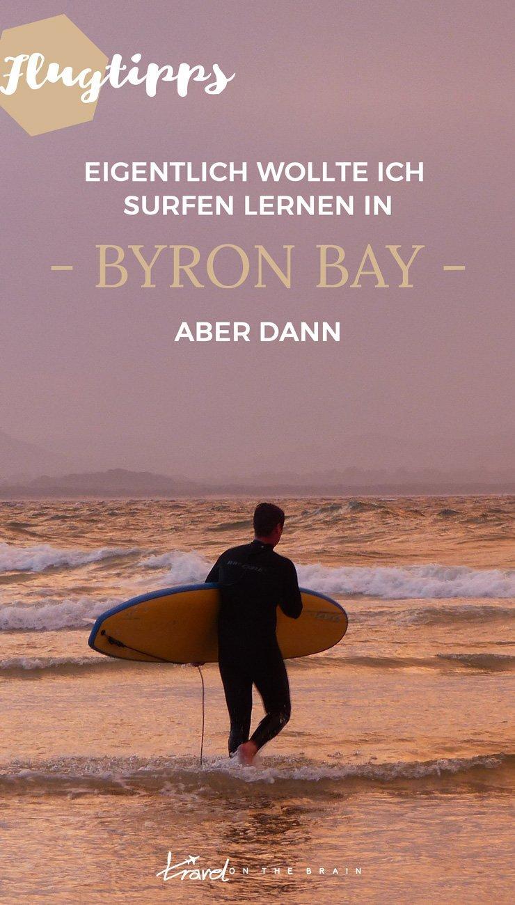 Eigentlich wollte ich Surfen lernen in Byron Bay, aber dann...